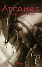 Arcanes | Assassin's Creed by Sheyra_