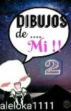 DIBUJOS DE... MI!!! @-@ 2#© by aleloka1111