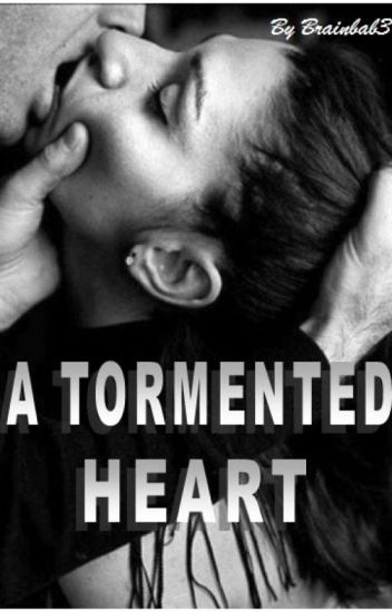 A Tormented Heart