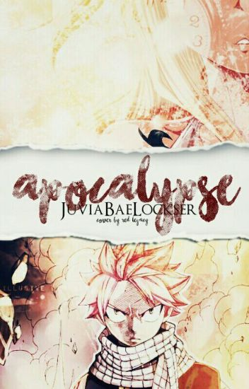 Apocalypse   NaLu Fan Fiction
