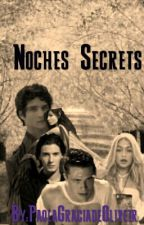 Noches Secrects by PaolaGraciadeOliveir