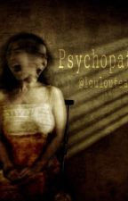 Psychopaths. by loulouteash