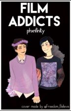 Film Addicts//PhanAU by phxnfinity