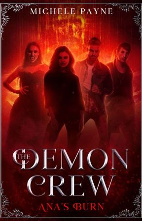 [Book 5] The Demon Crew: Ana's Burn by MicheleP2454