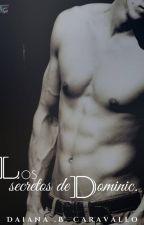 Los secretos de Dominic. DAIANA .B. CARAVALLO by DaiiuOficial