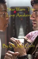 Star Wars: The Love Awakens by Oh_My_Croft
