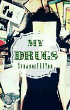 My Drugs - Die Besten Bücher auf Wattpad by StrangeFORyou