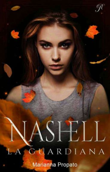 Nashell: La Guardiana (#Wattys2016)