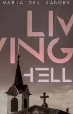 Living Hell by mariadelsangre