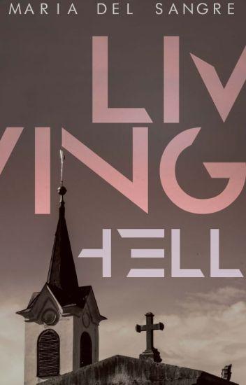 Living Hell [breve hiatus]