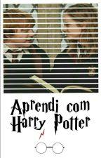 Aprendi Com Harry Potter by MalfoySherlocked