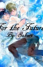 For the Future (MakoHaru) by SakitheChibi