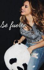 Sé Fuerte. (Dinah Jane) by aim1v1