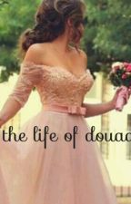 The life of douaa by rooslezer