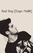 Bad Boy {Zayn Malik} by MrsHarding1702