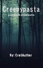 Creepypasta | podręcznik przetrwania by CreiiAuthor