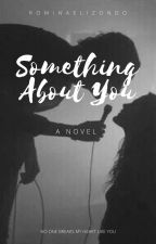 Something About You by rominaelizondo