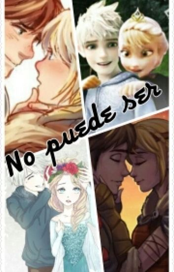 No Puede Ser (Hiccstrid Y Jelsa)