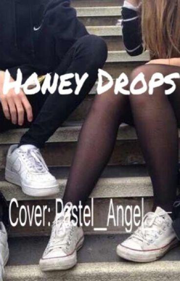 Honey Drops || a.i ||  (ON HOLD)