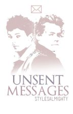 Unsent Messages | Larry Stylinson by niaIIisgod
