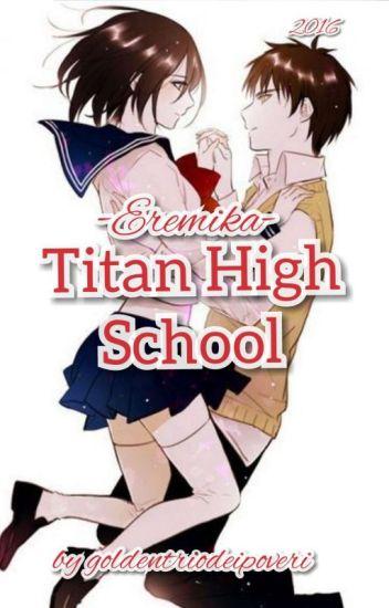 Titan High School♡[Eren×Mikasa]