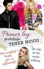 Primera Ley: ¡Prohibido Tener Novio! by AlmitaGar