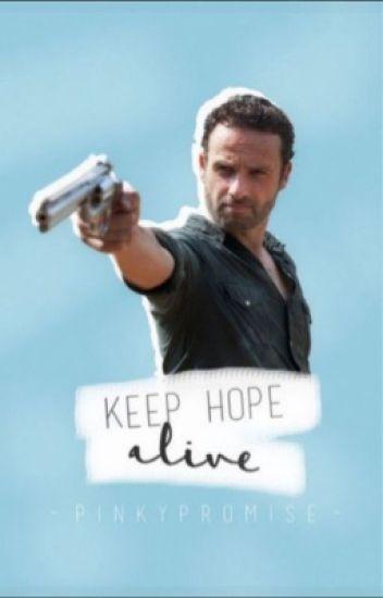 Keep Hope Alive (Rick Grimes FF)