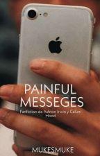 painful messages ; cashton (Sin Editar) by mukesmuke