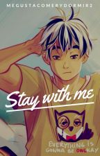Stay With Me ⇨ Bokuto by megustacomerydormir2