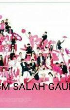 SM ENT Salah Gaul by nanzkjx