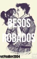 Besos Robados by LoveYouBoy2004