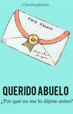 Querido abuelo. by jacinta25
