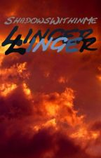 Linger by ShadowsWithinMe