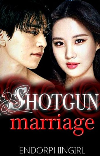 SHOTGUN MARRIAGE  (COMPLETED)