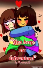 You keep me determined>Charisk< by NeVi_kun
