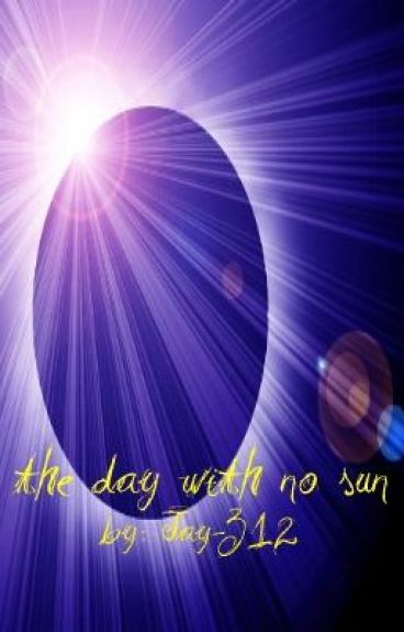 The Day with No Sun