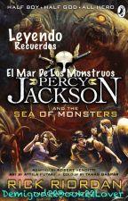 Leyendo Recuerdos: Percy Jackson y El Mar De Los Monstruos. by Demigod22Book22Lover
