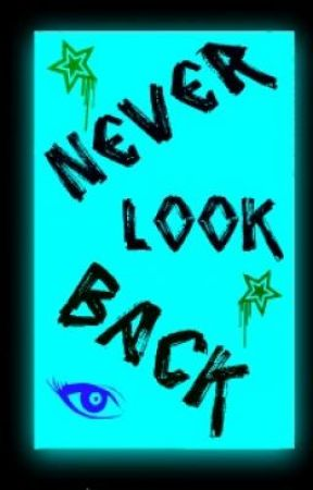 Never Look Back by Saphire__14