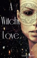 A Witchy Love by IWantCrazy15