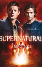Supernatural Imagines *REQUESTS ON HOLD* (Wattys2017) by SquishyQueen
