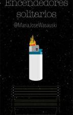 Encendedores solitarios by MariaJoseEstefania