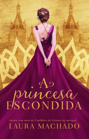 A Princesa Escondida [Livro 1] - AMOSTRA by LauraaMachado
