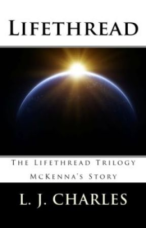 Lifethread: McKenna's Story (An Excerpt) by LjCharles