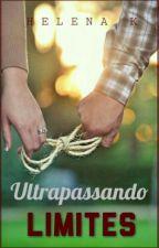 Ultrapassando Limites by HELENAMPK