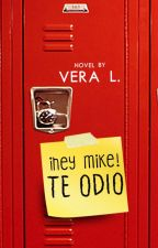 ¡Hey Mike! Te odio by eggosland