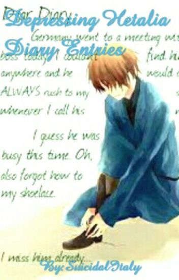 Depressing Hetalia Diary Entries