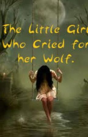 The little girl who cried for her wolf. by deathsXaccomplice