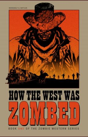 How the West Was ZOMBED - Book 1 of the Zombie Western Series by BookshelfBattle
