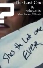 The Last One (Maze Runner X Reader) slow updates  by richey2468
