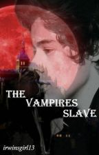 The Vampires Slave (One Direction) by irwinsgirl13